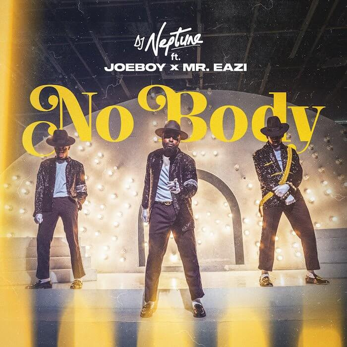 Download DJ Neptune Ft. Joeboy & Mr Eazi - Nobody Mp3