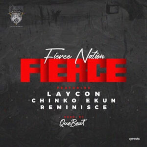 Download Laycon Ft. Reminisce, Chinko Ekun - Fierce Mp3