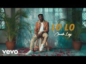 DOWNLOAD VIDEO Omah Lay - Lo Lo MP4