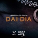 Download Selebobo - Dai Dai Ft. Tekno Mp3