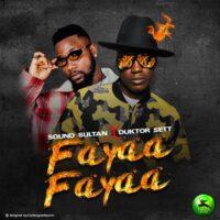 Download Sound Sultan - Fayaa Fayaa Ft. Duktor Sett Mp3