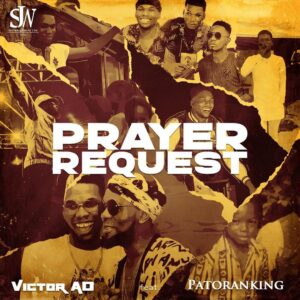 Download Victor AD - Prayer Request Ft. Patoranking Mp3