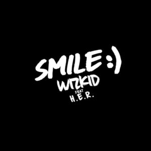 Dwonload Wizkid - Smile Ft. H.E.R Mp3
