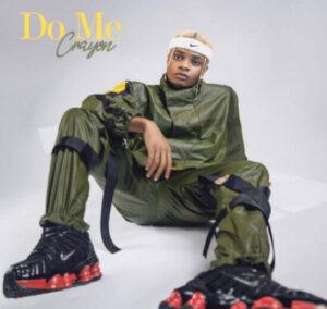 Download Crayon - Do Me Mp3 Audio