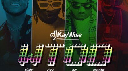 Download DJ Kaywse - What Type Of Dance (WHTOF) Ft. Naira Marley, Mayorkun, Zlatan Mp3