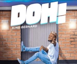 Download King Bernard - DOH Mp3