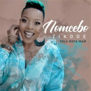 DOWNLOAD Nomcebo Zikode - Xola Moya Wam Ft Master KG Mp3 Audio