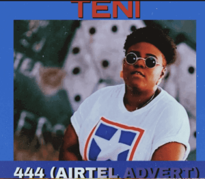 Download Teni - 444 (Airtel Advert) Mp3
