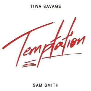 Download Tiwa Savage - Temptation Ft. Sam Smith Mp3