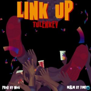 Download Tulenkey - Link Up Mp3
