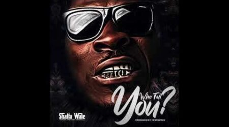 DOWNLOAD Shatta Wale - Who Tell You? Mp3