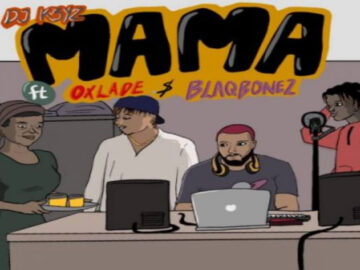 DOWNLOAD DJ K3yz - Mama Ft. Oxlade, Blaqbonez MP3