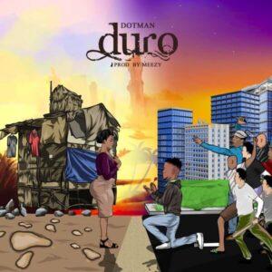 DOWNLOAD MP3: Dotman - Duro