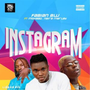 DOWNLOAD: Fabian Blu - Instagram Ft. Naira Marley, Mohbad MP3