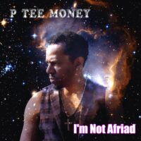 DOWNLOAD P Tee Money - I'm Not Afraid MP3