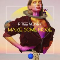 DOWNLOAD P Tee Money - Make Some Noise MP3