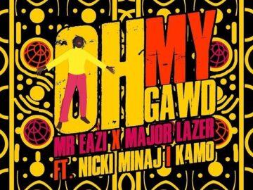 DOWNLOAD Mr Eazi & Major Lazer - Oh My Gawd Ft. Nicki Minaj, K4MO MP3