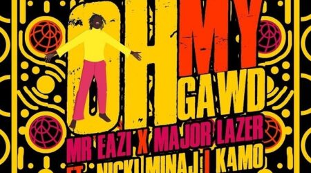 DOWNLOAD Mr Eazi & Major Lazer - Oh My Gawd Ft. Nicki Minaj, K4MO MP3