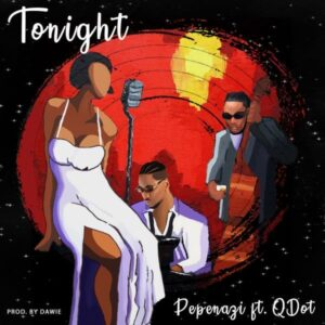 DOWNLOAD: Pepenazi - Tonight Ft. Qdot