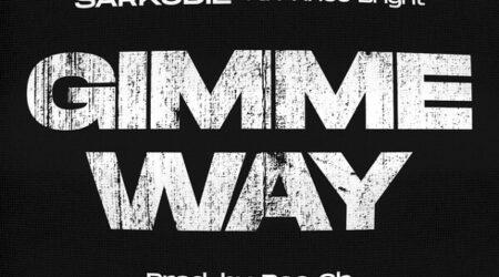 DOWNLOAD Sarkodie - Gimme Way Ft. Prince Bright (Buk Bak) MP3