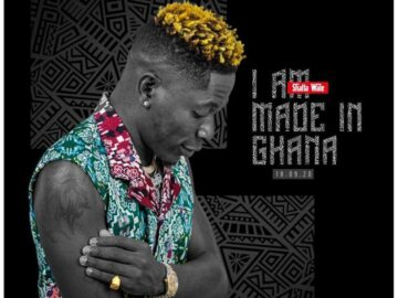DOWNLOAD Shatta Wale - I Am Made in Ghana MP3