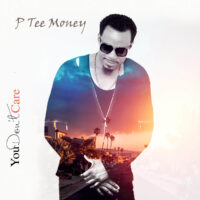 DOWNLOAD P Tee Money - You Don't Care Ft. Addie Nicole MP3