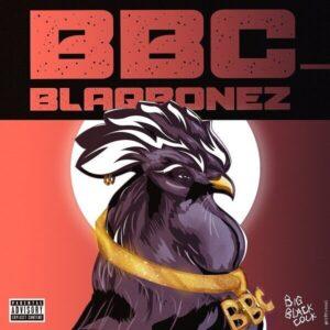 DOWNLOAD MP3: Blaqbonez - BBC (Big Black Cock)