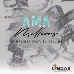 DOWNLOAD DR Malinga - Ama Millions Ft. DJ Call Me MP3