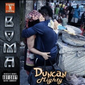 DOWNLOAD MP3: Duncan Mighty - Boma