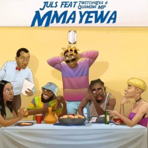 DOWNLOAD: Juls - Mmayewa Ft. Twitch4eva, Quamina MP