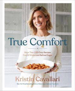 Kristin Cavallari True Comfort cookbook