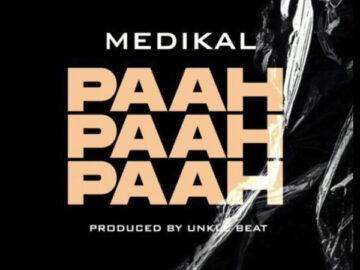 DOWNLOAD: Medikal - Paah Paah Paah