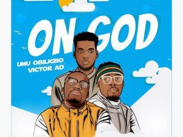 DOWNLOAD: Umu Obiligbo - On God Ft. Victor AD