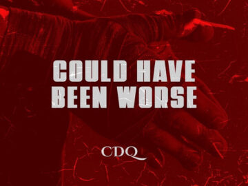 DOWNLOAD: CDQ - Could Have Been Worse
