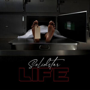 DOWNLOAD Solidstar - Life MP3