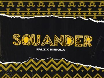 DOWNLOAD Falz - Squander Ft. Niniola MP3