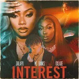 DOWNLOAD Dolapo Ft. Ms Banks & Oxlade - Interest Mp3