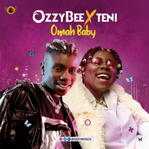 DOWNLOAD Ozzybee x Teni - Omah Baby MP3