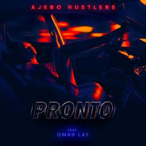 Download Ajebo Hustlers - Pronto Ft. Omah Lay MP3/MP4