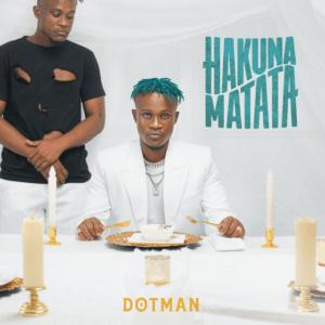 DOWNLOAD Dotman - Hakuna Matata AlbumMp3