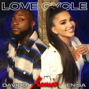 DOWNLOAD Enisa - Love Cycle (Remix) Feat. Davido MP3/ MP4