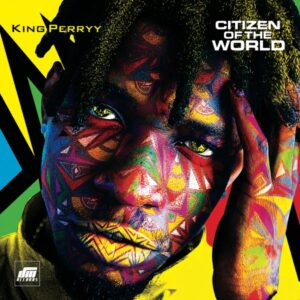 [ALBUM] King Perryy - Citizen of the World Album Mp3 download