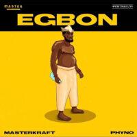 Masterkraft - Egbon Ft. Phyno Mp3 download
