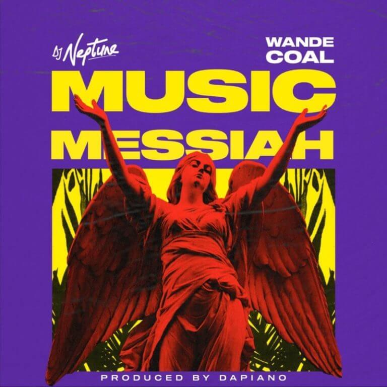 DJ Neptune Ft. Wande Coal music Messiah Mp3 download