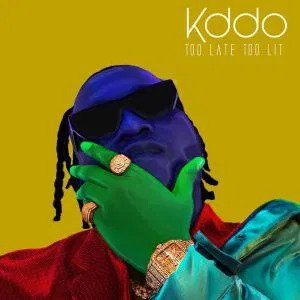 KDDO - too late too lit EP Mp3 Download