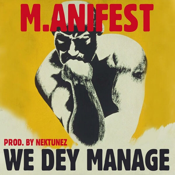M.anifest - We Dey Manage (Mp3 Download)