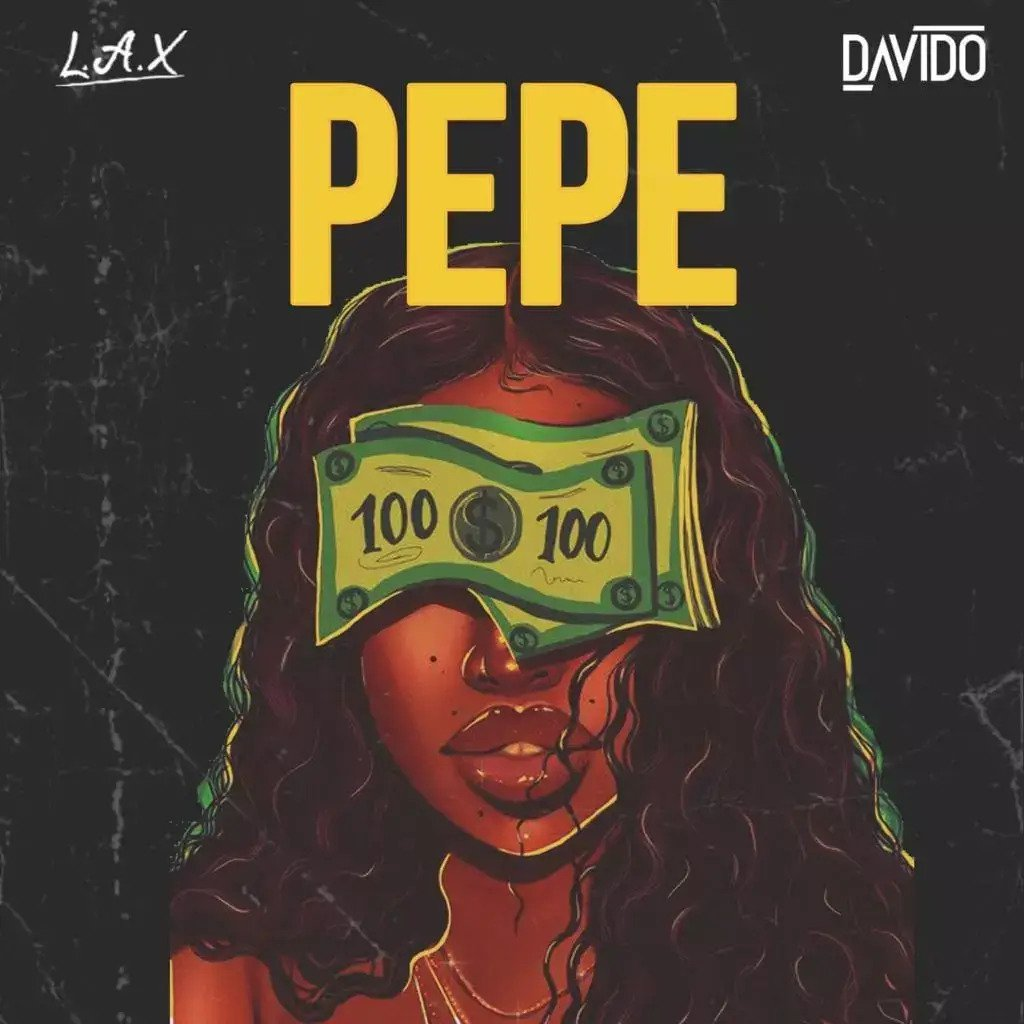 L.A.X - Pepe Ft. Davido Mp3 download