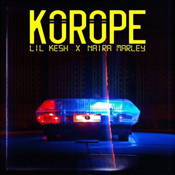Lil Kesh - Korope Ft. Naira Marley Mp3 download