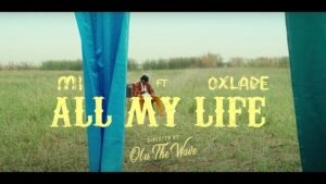M.I Abaga - All My Life Ft. Oxlade MP4 DOWNLOAD