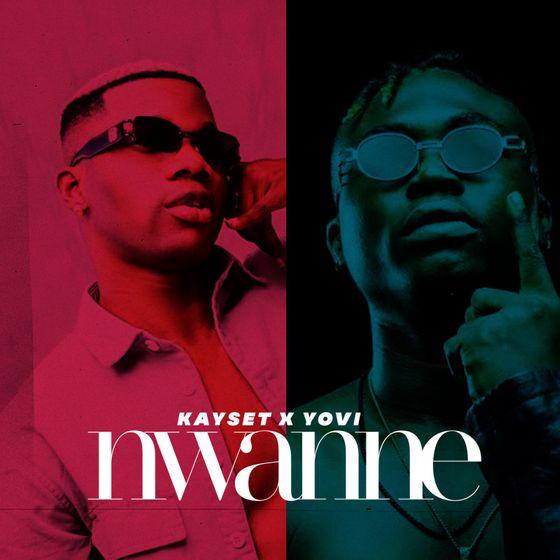 Kayset - Nwanne Ft. Yovi Mp3 download